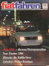 Fiat fahren 5/84 1984 Fiorino Fire 1000 508 Balilla Spider Auto Pkw car Italien