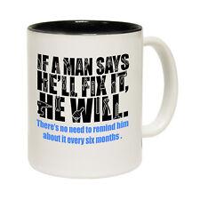 Funny Mugs - If A Man Says He'll Fix It He Will - Joke Gift Christmas NOVELTY MU