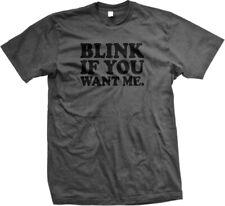 Blink If You Want Me Sexual Funny Whore Slut Sex Mens T-shirt