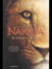 LE CRONACHE DI NARNIA - IL VIAGGIO DEL VELIERO  C. S. LEWIS MONDADORI 2010