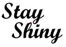 CUSTOM Stay Shiny Firefly Vinyl Decal Window Sticker Car