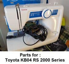 Original Toyota KB04 RS 2000 Series Sewing Machine Replacement Repair Parts