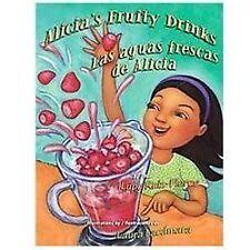 Alicia's Fruity Drinks / Las Aguas Frescas de Alicia (Hardback or Cased Book)