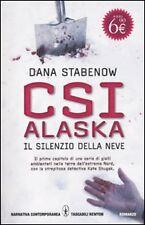 CSI ALASKA IL SILENZIO DELLA NEVE, DANA STABENOW