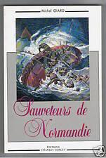 SAUVETEURS DE NORMANDIE  MICHEL GIARD 1991