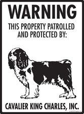 "Warning! Cavalier King Charles - Property Protected Aluminum Dog Sign - 9"" x 12"""