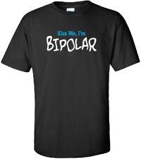 KISS ME I'M BIPOLAR Cool Psychiatric Mania Depression Love T-Shirt