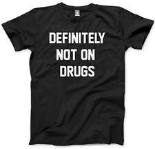 Definitely Not on Drugs - Funny Party Rave Festival Club Mens Unisex T-Shirt