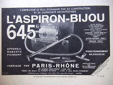 PUBLICITÉ PARIS RHÔNE ASPIRATEUR L'ASPIRON-BIJOU 645 APPAREIL ROBUSTE PUISSANT