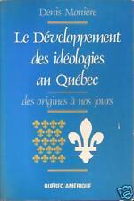 Le Développement des Idéologies au Québec des Origines à nos Jour Denis Monière