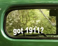2 GOT 1911? DECALs Colt .45 ACP Sticker Die Cut For Car Window Bumper Laptop RV