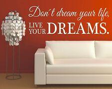 X1066 Wandtattoo Spruch / Don´t Dream your life live Wandsticker Wandaufkleber 1