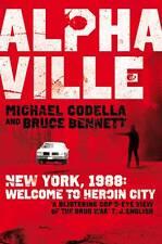 Alphaville: New York, 1988: Welcome to Heroin City NEW PB