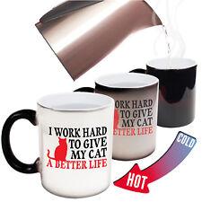 Funny Mugs I Work Hard To Give My Cat A Better Life Christmas MAGIC MUG