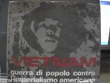 VIETNAM Guerra di popolo contro l imperialismo americano Alfani 1972 Caruso Zevi
