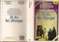 DAVID EDDINGS - IL RE DEI MURGOS - 1° ED 1990 - SPERLING & KUPFER - N08