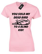YOU SOLD MY DEAD BIRD LADIES T SHIRT DUMB DUMBER MOVIE HARRY LLOYD SAMSONITE TEE