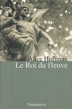 Livre le roi du fleuve Alice Hoffman Flammarion book