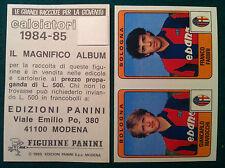 CALCIATORI 1984-85 84-1985 n 332 BOLOGNA MAROCCHI FAB Figurine Panini con velina