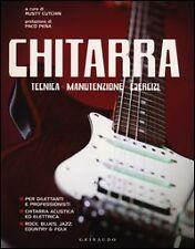 CHITARRA. Tecnica, manutenzione, esercizi - Gribaudo Editore
