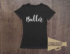 Baller T-Shirt Womens Balling Gangster Hustle