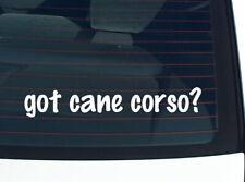 got cane corso? DOG BREED FUNNY DECAL STICKER ART WALL CAR CUTE