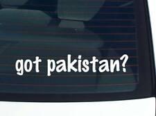 got pakistan? COUNTRY FUNNY DECAL STICKER ART WALL CAR CUTE