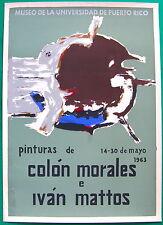 Colon Morales Ivan Mattos Pinturas 1963 Museo UPR Poster Serigraph Puerto Rico