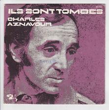 CHARLES AZNAVOUR Vinyle 45T ILS SONT TOMBES - TES YEUX ..BARCLAY 62133  F Réduit