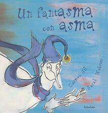 Un fantasma con asma / A ghost with asthma (Coleccion Libros Para-ExLibrary