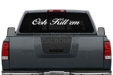 Ooh Kill'em Windshield Decal Sticker Vinyl Sticker Import Turbo Low Banner