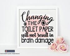 Cambiar el rollo de papel higiénico no resultar en daño cerebral-Novedad Pegatina De Vinilo