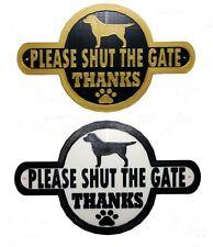 Labrador Please Shut The Gate Thanks Dog Plaque - House Garden Gate Sign