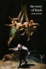 The Story of Black by John Harvey (Hardback, 2013)