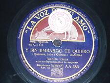 SPANISH 78 rpm RECORD La Voz de su Amo JUANITA REINA Y sin embargo te quiero...