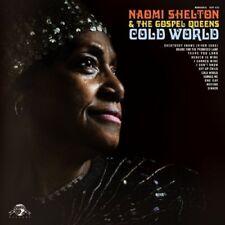 NAOMI & THE GOSPEL QUEENS SHELTON - COLD WORLD (LP+MP3)  LP + DOWNLOAD NEW+