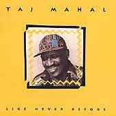 TAJ MAHAL CD LIKE NEVER BEFORE