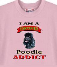 Dog T-Shirt - I Am A Certified Poodle ADDICT - Adopt Cat Animal Men Women # 14