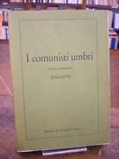 I COMUNISTI UMBRI. SCRITTI E DOCUMENTI. (1944-1970)