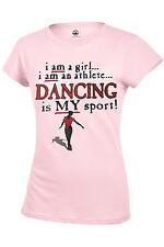 I Am A Girl I Am An Athlete DANCING Is My Sport! Women's size
