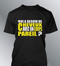 Tee shirt personnalise QUI A BESOIN DE CHEVEUX humour homme chauve calvitie