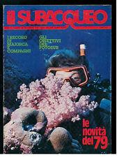 IL SUBACQUEO RIVISTA NUM. 66 ANNO VI NOVEMBRE 1978 EDIZ. LA CUBA SUBACQUEA