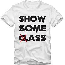 Herren Men T-Shirt Show Some Class Ass Booty Butt Flirty Spaß Fun S-3XL NEU