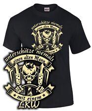 T-Shirt UNTERSCHÄTZE NIEMALS EINEN ALTEN MANN Spruch LKW Fahrer Lastkraftwagen