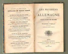 LES PRUSSIENS EN ALLEMAGNE / par VICTOR TISSOT 1880