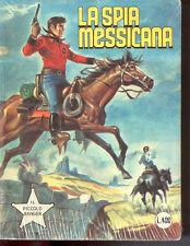 *** COLLANA COW-BOY - IL PICCOLO RANGER N. 174 LA SPIA MESSICANA ***