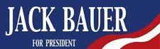 "JACK BAUER  For President   ""24""  Bumper/Travel Sticker"