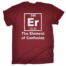 Er el elemento de confusión para hombres Camiseta Camiseta Regalo de Cumpleaños química Geek Nerd
