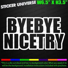 Bye Bye Nice Try Funny Car Window Decal Bumper Sticker JDM Tailgater Race 0677