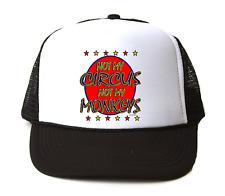 Trucker Hat Cap Foam Mesh Not My Circus Not My Monkeys Color